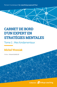 Michel Wozniak - Carnet de bord d'un expert en stratégies mentales